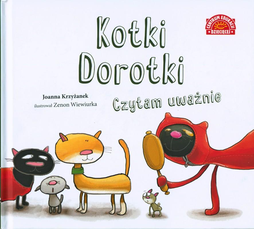 Joanna Krzyżanek - Kotki Dorotki - Czytam uważnie - okładka książki