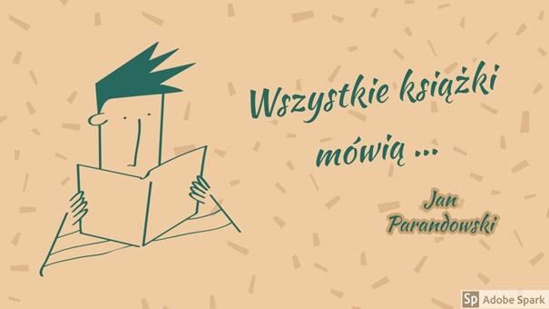 Rycina z napisem: Wszystkie książki mówią.... Jan Parandowski