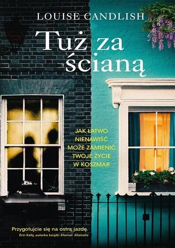 "Louise Candlish - ""Tuż za ścianą"" - okładka książki"