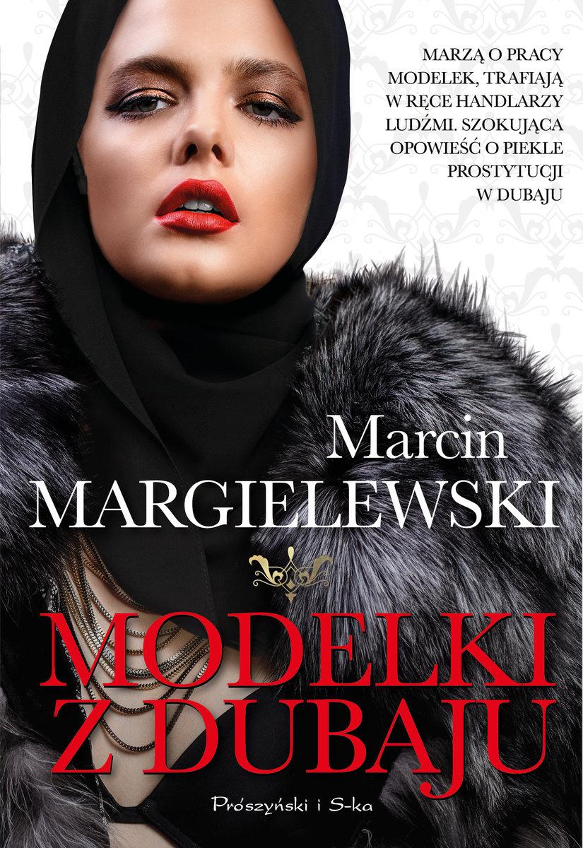 """Marcin Margielewski - """"Modelki z Dubaju"""" - okładka książki"""