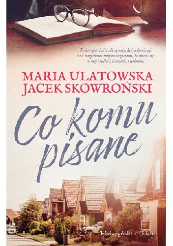 """Maria Ulatowska, Jacek Skowroński - """"Co komu pisane"""" - okładka książki"""
