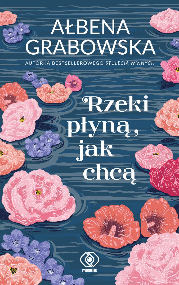 """Ałbena Grabowska - """"Rzeki płyną, jak chcą"""""""