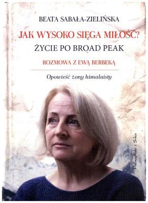 Beata Sabała-Zielińska - Jak wysoko sięga miłość - okładka książki